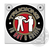 TRUCKING IS NOT A CRIME - LICHTBAKJE DELUXE_