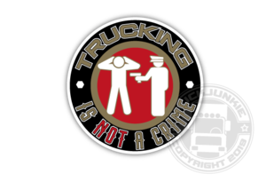 TRUCKING IS NOT A CRIME - FULL PRINT STICKER