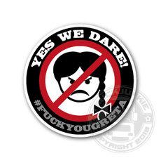 #F*CK YOU GRETA - YES WE DARE! - FULL PRINT STICKER