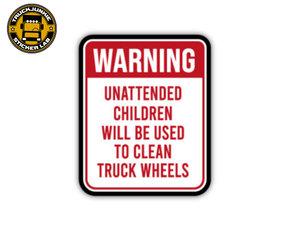 WARNING UNATTENDED CHILDREN - FULL PRINT STICKER