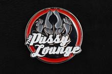 THE PUSSY LOUNGE PIN TRUCKJUNKIE
